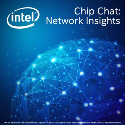 Intel Chip Chat: Network Insights
