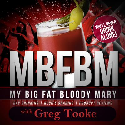 My Big Fat Bloody Mary Podcast: Day Drinking | Recipe Sharing | Product Reviews