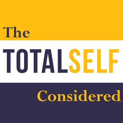 The TotalSelf Considered