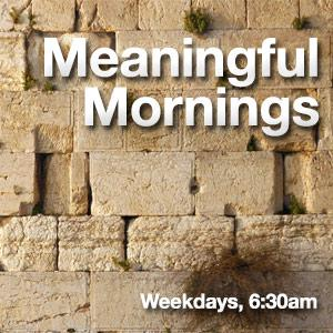 Meaningful Mornings – Maayon Yisroel