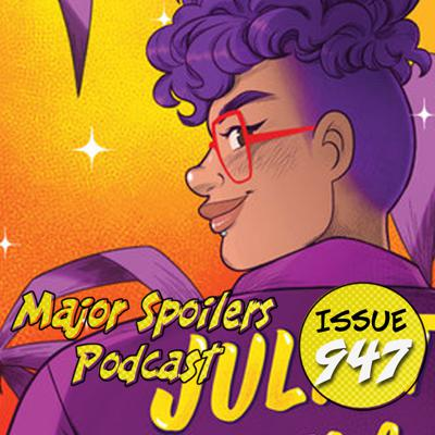 Cover art for Major Spoilers Podcast #947: Juliet Takes a Breath