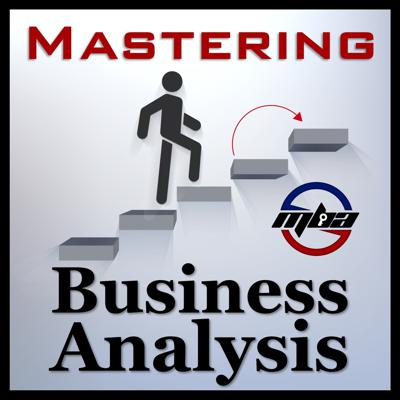 Your key to advancing your career as a Business Analyst and beyond