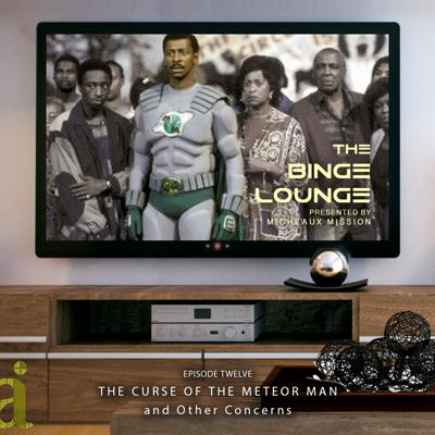Cover art for The BINGE LOUNGE - The Curse of the Meteor Man and Other Concerns