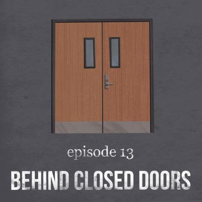 Cover art for Behind Closed Doors | 13