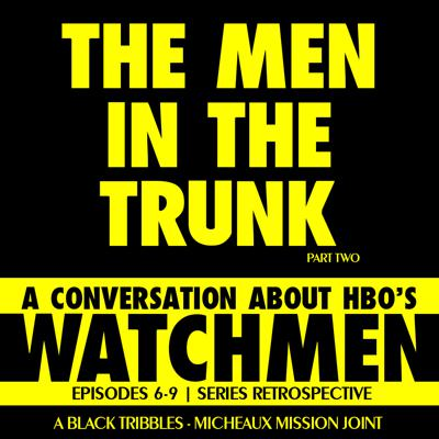 Cover art for THE MEN IN THE TRUNK HBO's Watchmen - Finale