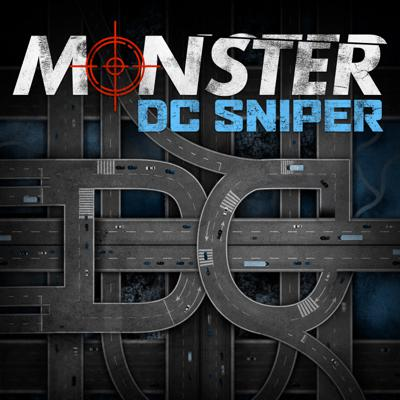 Cover art for Introducing 'Monster: DC Sniper' (Tenderfoot TV & iHeartRadio)