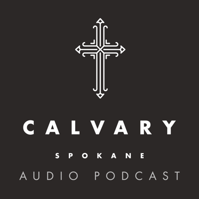 Calvary Spokane - Audio Podcast
