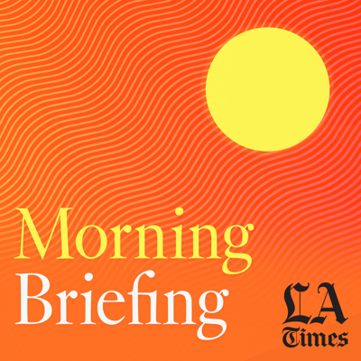 The day's news in the time it takes to make a cup of coffee. Listen to Morning Briefing for the day's top stories in news, sports and entertainment. From Los Angeles Times, the state of what's next.   As times change, the need for quality journalism doesn't. https://latimes.com/supportlatimes