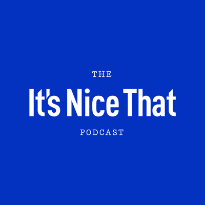 The It's Nice That Podcast