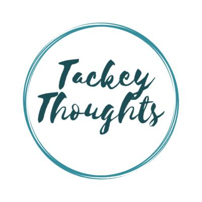 Tackey Thoughts