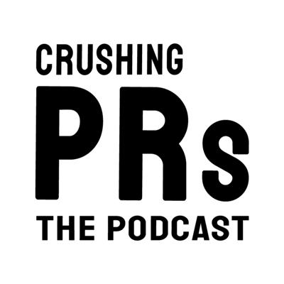 Crushing PRs: The Podcast