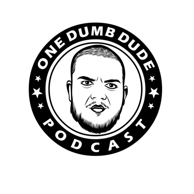 OneDumbDude Podcast