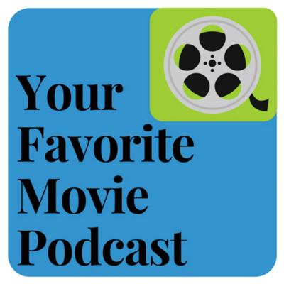 Your Favorite Movie Podcast