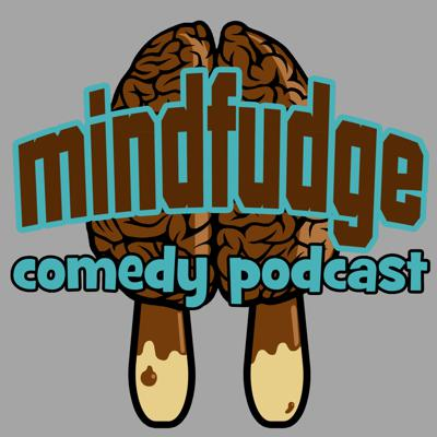 Mindfudge Comedy Podcast