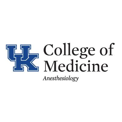 A Podcast from the University of Kentucky Department of Anesthesiology