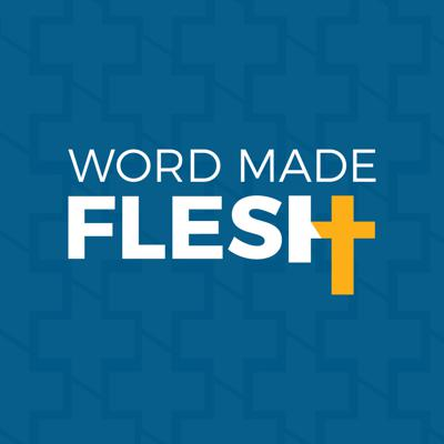 Word Made Flesh – Neighbors of Hope