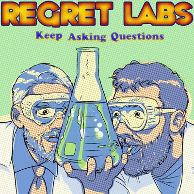 Regret Labs Podcast: Science | Comedy | Humility