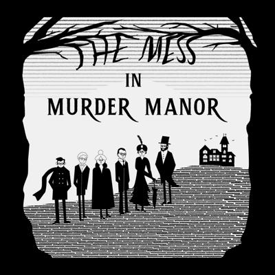 Cover art for The Mess in Murder Manor: The Drapes Have Eyes - Part III