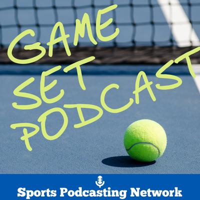 Game Set Podcast – Sports Podcasting Network