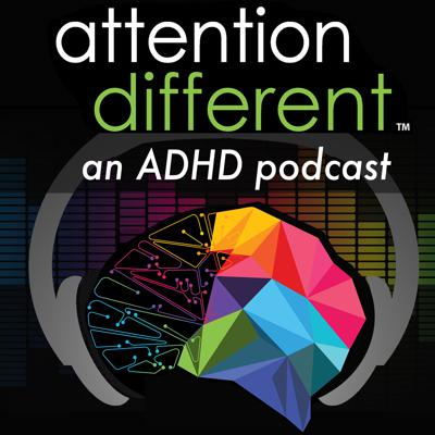 Attention Different | an ADHD podcast