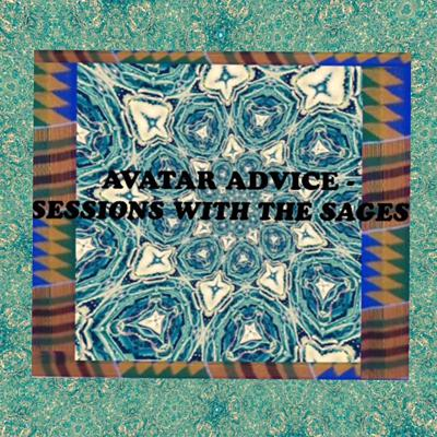 Avatar Advice - Sessions with the Sages