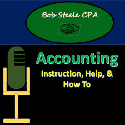 Accounting Instruction, Help, & How To - Bob Steele