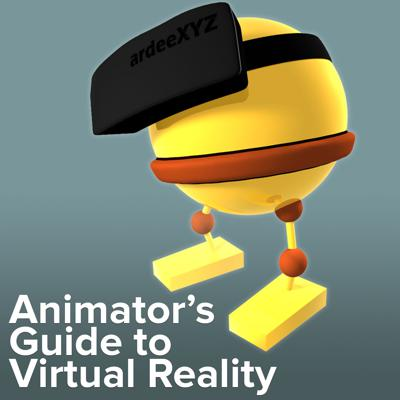 Animator's Guide to Virtual Reality VR