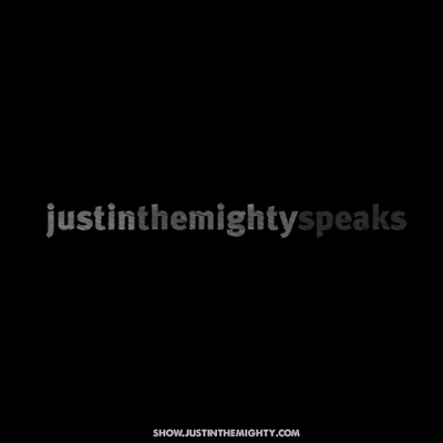 Justin the Mighty Speaks