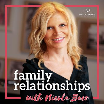 Family Relationships with Nicola Beer - Family Marriage & Divorce Podcast