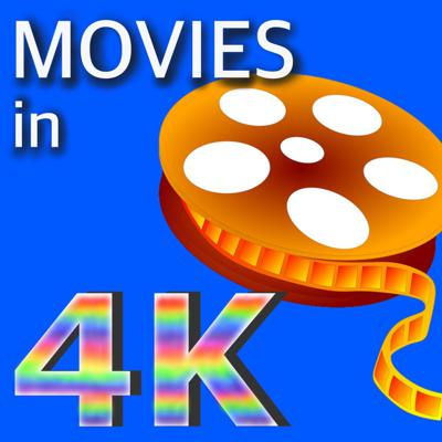 MOVIES in 4K