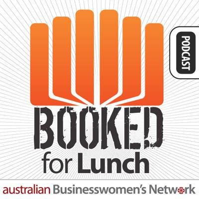 The BOOKED for Lunch podcast features interviews with the world's best business book authors and thinkers.  Ideal for those who want to expand their business education and be inspired by thought leaders who present on trends and big ideas. Host: Suzi Dafnis, Australian Businesswomen's Network. More details at www.abn.org.au
