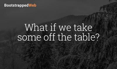 Cover art for What if we take some off the table?