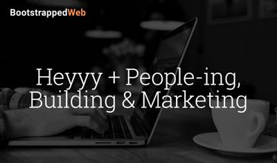 Cover art for Heyyy + People-ing,    Building & Marketing