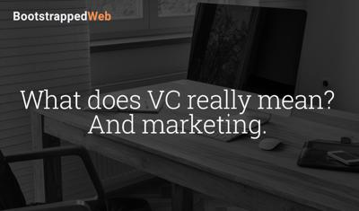 Cover art for What does VC really mean? And marketing.