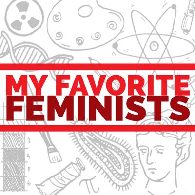 My Favorite Feminists