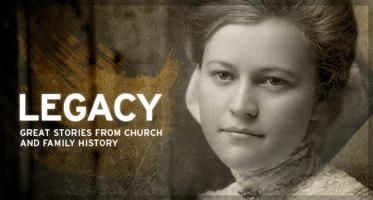 Legacy—Great Stories from Church and Family History