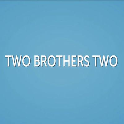 Two Brothers Two | HD | ENGLISH