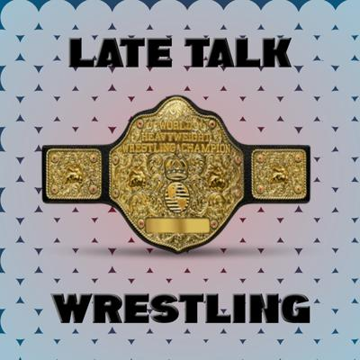 Late Talk Wrestling