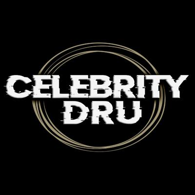 CELEBRITY DRU  SHARE, STREAM, AND DOWNLOAD. FOR BOOKINGS AND INFO HIT CELEBRITYDRU@GMAIL.COM