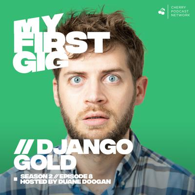My First Gig Podcast with Duane Doogan