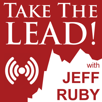 Take the Lead with Jeff Ruby