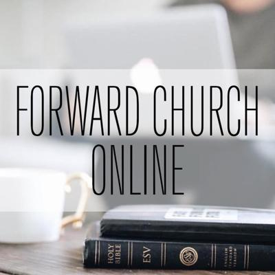 Forward Church Online