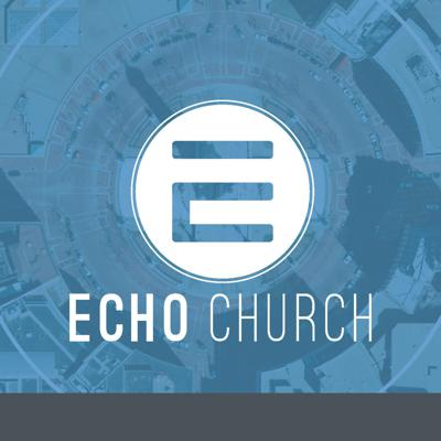 Echo Church Audio Podcast