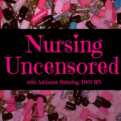 Nursing Uncensored is a series of conversations hosted by Adrianne Behning RN. This podcast opens up frank discussions about everything on the minds of nurses.This is a space meant to create laughter in addition to serious conversations about the joys and challenges of living life as an American nurse.Nursing Uncensored strives to provide education and advocacy through storytelling, experience sharing, and humorous reflection.Our strong, and at times, inappropriate, opinions are entirely our own and do not represent those of our employers, schools or professional associations.Listen in on our phone calls, but tender ears beware.NSFW.We respect HIPAA at all times.