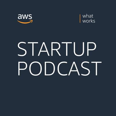 The AWS Startup Podcast