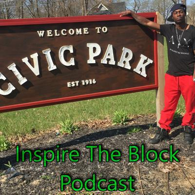 Inspire The Block Podcast