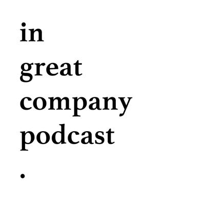 In Great Company Podcast