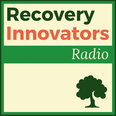 """Recovery Innovators Radio is where I check in with innovative experts and individuals in the addiction recovery industry, related fields or just """"regular folks"""" who have had some incredible experiences so we can hear directly from them what is working today for alcoholics and addicts in recovery, for their families and for their friends.   I also want this to be a learning tool for professionals in the addiction recovery field, a place where ideas can be nurtured and spread, where networking and education can help addiction treatment become more effective and successfeul."""