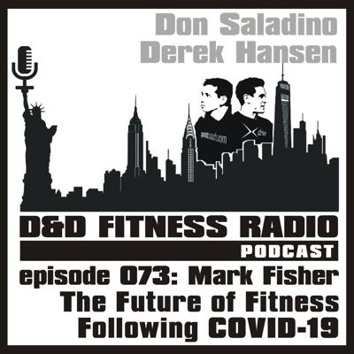 Cover art for Episode 073 - Mark Fisher:  The Future of Fitness Following COVID-19