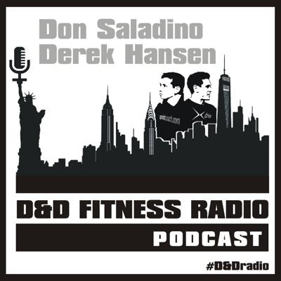 The D&D Fitness Radio podcast is the culmination of more than 50 years of elite coaching experience in sport, fitness and health by two individuals at the top of their professions:  Don Saladino and Derek M. Hansen.  Don and Derek speak with the world's top experts and performers to bring you the best information to enhance your health, wellness and human performance.